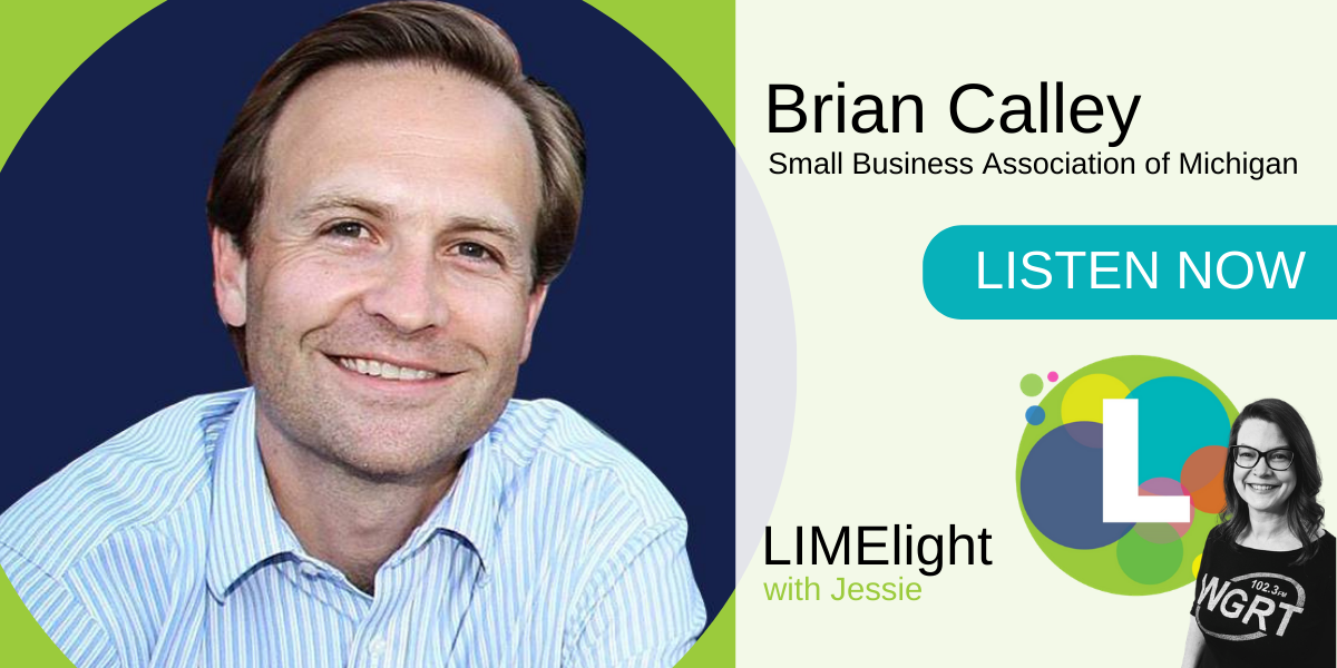 LIMElight wsg. Brian Calley President Small Business Association of Michigan