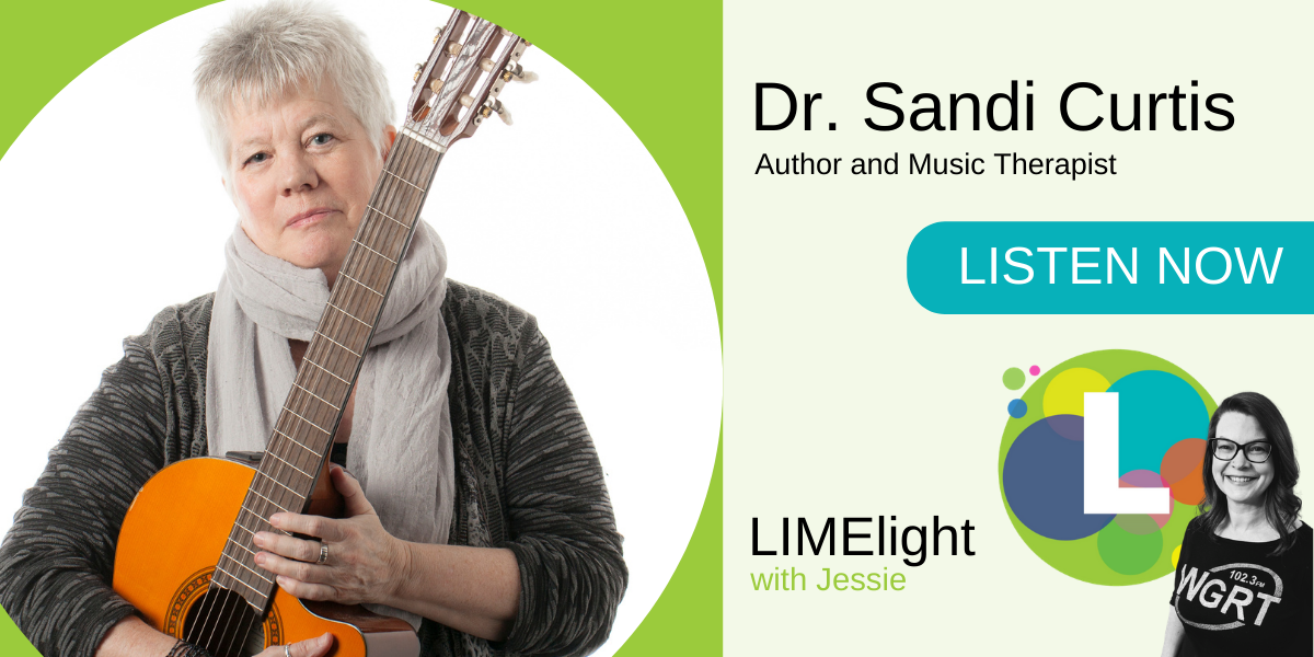 LIMElight wsg. Dr. Sandi Curtis Author and Music Therapist