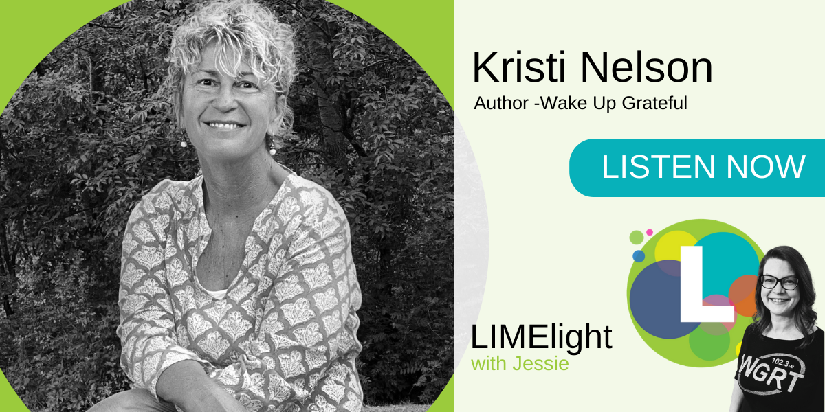 LIMElight wsg. Kristi Nelson Wake Up Grateful