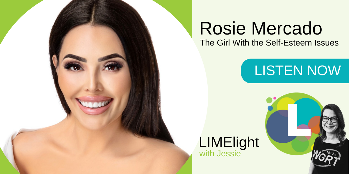 LIMElight wsg. Rosie Mercado The Girl With the Self-Esteem Issues