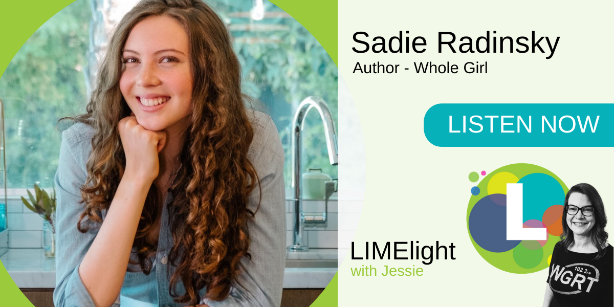 LIMElight wsg. Sadie Radinsky Whole Girl