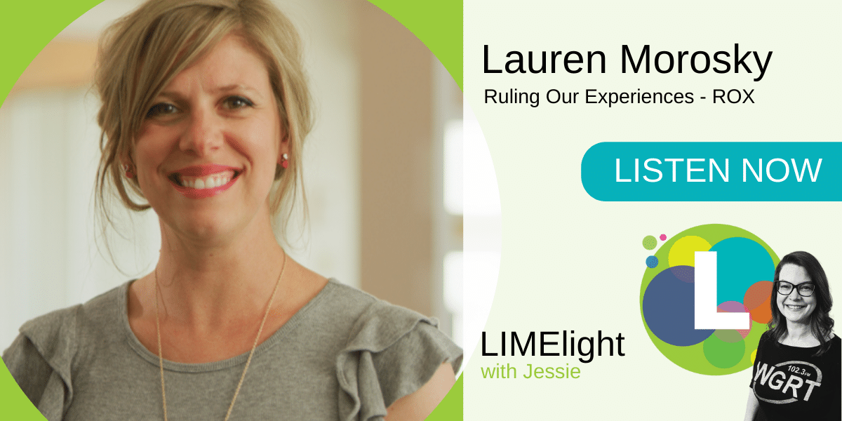 LIMelight wsg. Lauren Morosky Ruling Our Experiences ROX