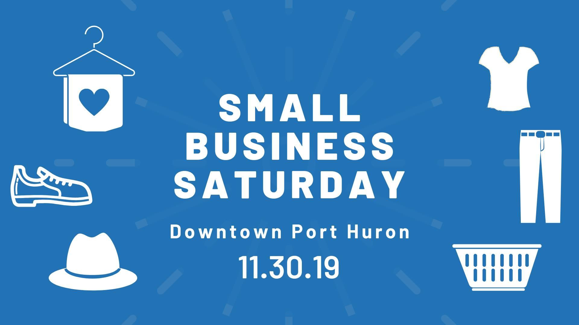 Small Business Saturday in Port Huron Michigan is November 30, 2019