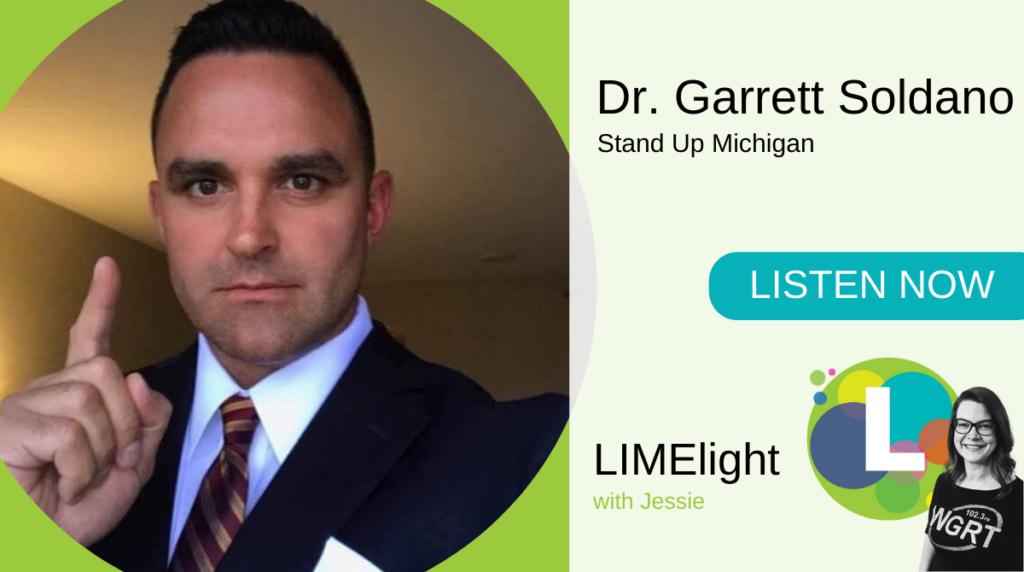 Dr. Garrett Soldano Stand Up Michigan WGRT's LIMElight