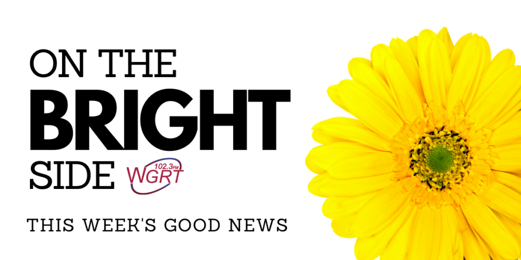 WGRT's On the Bright Side This Week's Good News